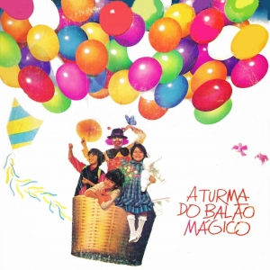 A Turma Do Balao Magico Turma Do Balao Magico Album Vagalume