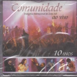 Ao Vivo 10 Anos - Comunidade Internacional da Zona Sul - Álbum ... c717298f1e7d4