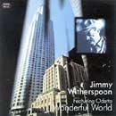 Jimmy Witherspoon Featuring Odetta Wonderful World