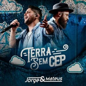 Terra Sem Cep Ao Vivo Jorge E Mateus álbum Vagalume