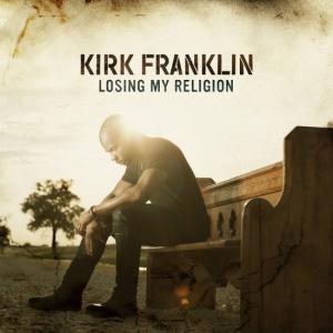 losing my religion kirk franklin Álbum vagalume