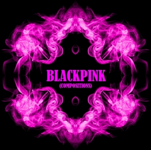 BLACKPINK (Compositions)