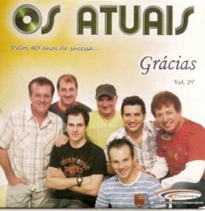 Gracias Pelos 40 Anos de Sucesso Vol.39 - Os Atuais - Álbum - VAGALUME