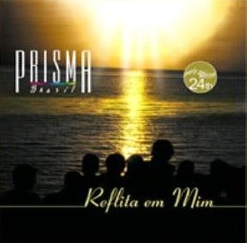 cd prisma brasil reflita em mim