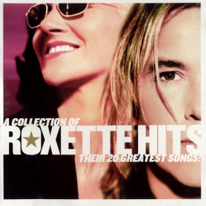 A Collection of Roxette Hits: Their 20 Greatest Songs!