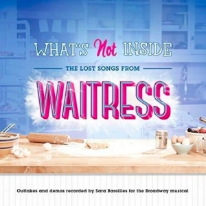 What's Not Inside: The Lost Songs from Waitress (Outtakes and Demos Recorded for
